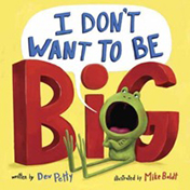 I Don't Want to be Big!