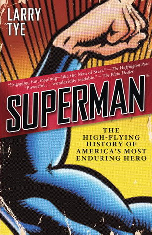 Superman: The High-Flying History of America's Most Enduring Hero Book Cover