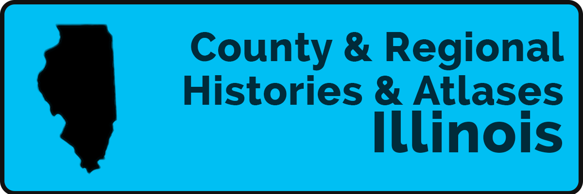 County and Regional Histories & Atlases: Illinois